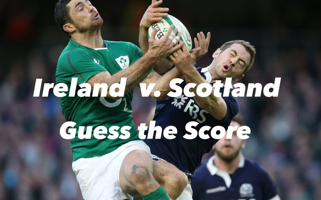 Guess The Score, Ireland v Scotland